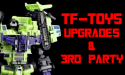 TF-Toys, Upgrades & 3rd Party